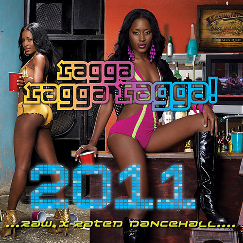 Ragga Ragga Ragga 2011 (edited version) by Various Artists