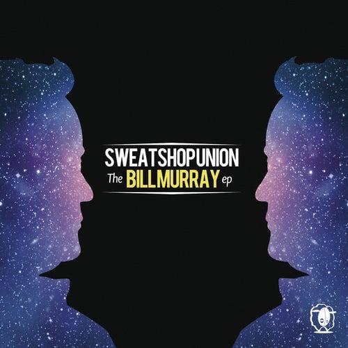 The Bill Murray (EP) by Sweatshop Union