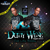 Dutty Wine Part Few by Tony Matterhorn