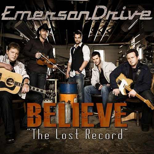 'Believe' The Lost Record by Emerson Drive