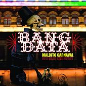 Maldito Carnaval by Bang Data