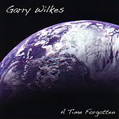 A Time Forgotten by Garry Wilkes