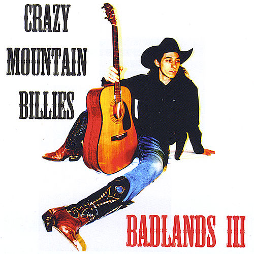 Badlands III by Crazy Mountain Billies