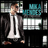 My Inspiration by Mika Mendes