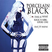 This Is What Rock N Roll Looks Like by Porcelain Black
