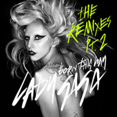 Born This Way - The Remixes Pt. 2 by Lady Gaga