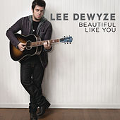 Beautiful Like You by Lee DeWyze