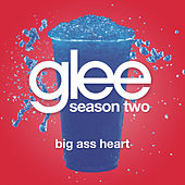 Big Ass Heart (Glee Cast Version) by Glee Cast