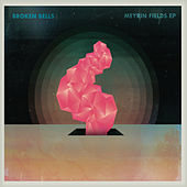 Meyrin Fields EP by Broken Bells