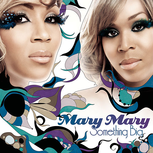 Something Big von Mary Mary