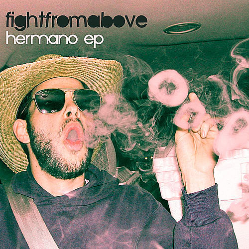 Hermano - EP by Fight From Above