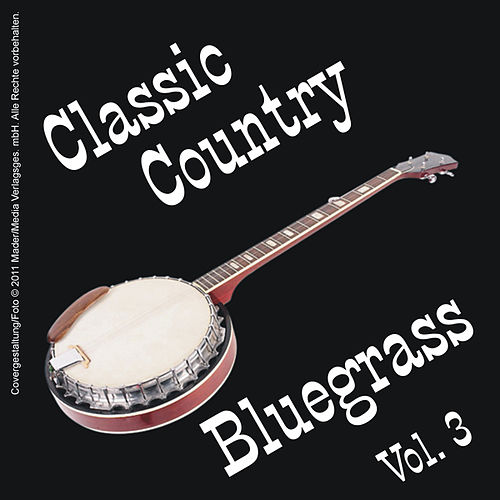 Classic Country - Bluegrass Vol. 3 by Various Artists