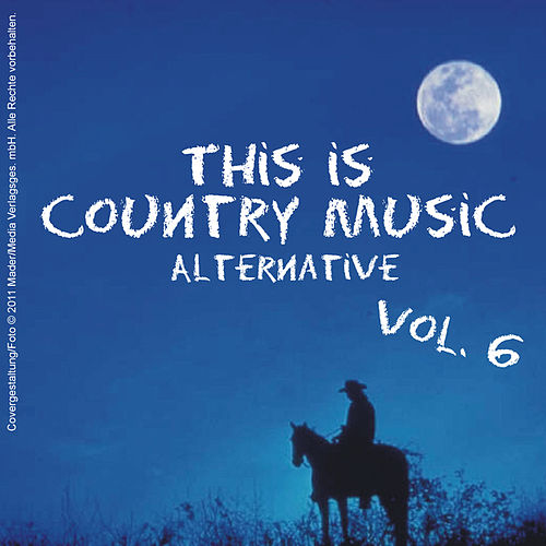 This is Country Music (Alternative) - Vol. 6 by Various Artists