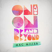 On And On And Beyond by Mac Miller