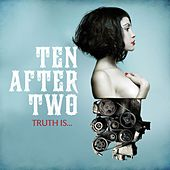 Truth Is... by Ten After Two