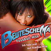 BEUTESCHEMA - Fussball -Hits - Ich hab Lust auf Stadion Hits by Various Artists
