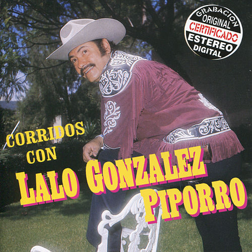 Corridos by Lalo 'Piporro' Gonzalez