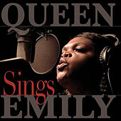 Queen Emily Sings by Queen Emily