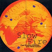 Slow Fire by the Paul Dresher Ensemble