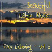 Beautiful Latin Music - Easy Listening Vol. 2 by Various Artists