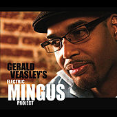 Electric Mingus Project by Gerald Veasley