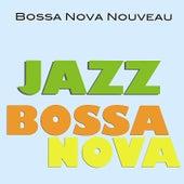 Jazz Bossa Nova by Bossa Nova Nouveau