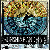 Sunshine and Rain by George Huntley