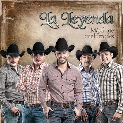 Mas Fuerte Que Hercules by La Leyenda