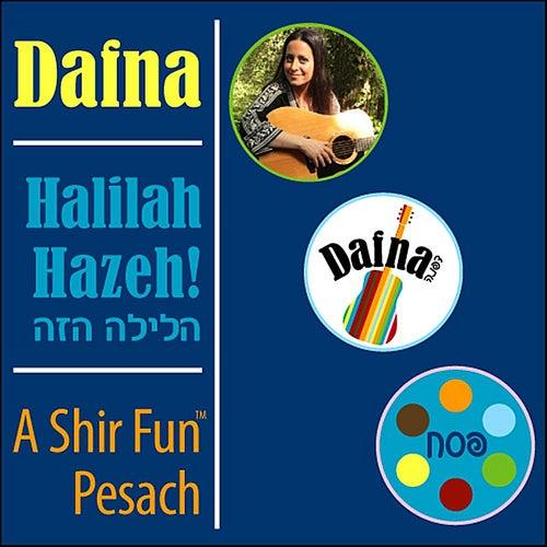 Halilah Hazeh! A Shir Fun Pesach by Dafna