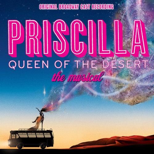 Priscilla: Queen Of The Desert by Queen Of The Desert Priscilla