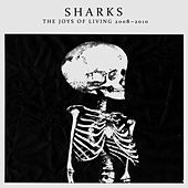 The Joys Of Living 2008-2010 by Sharks