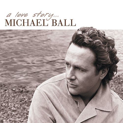 A Love Story by Michael Ball