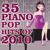 35 Piano Pop Hits of 2010 by Piano Tribute Players