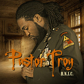 H.N.I.C by Pastor Troy