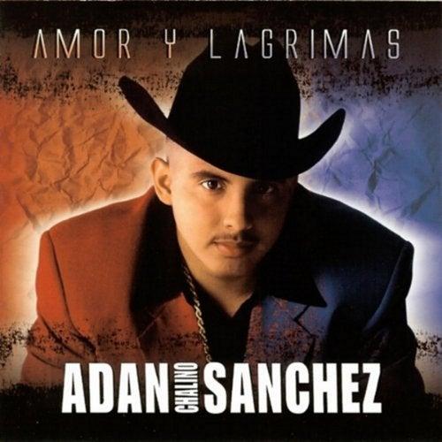 Amor Y Lagrimas by Adan 'Chalino' Sanchez
