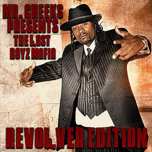 Revolver Edition (Mr. Cheeks Presents The Lost Boyz Mafia) by Mr. Cheeks