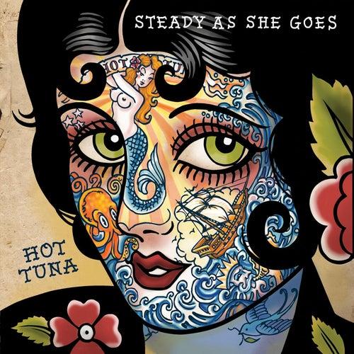 Steady As She Goes by Hot Tuna