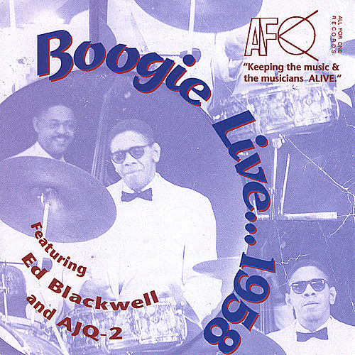 Boogie Live...1958 (feat. American Jazz Quintet 2) by Ed Blackwell