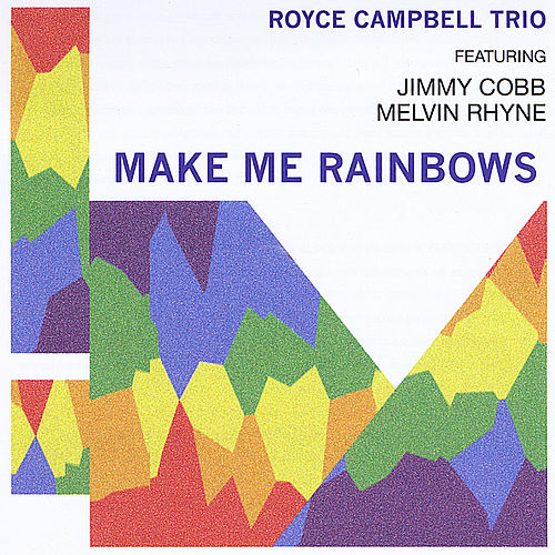 Make Me Rainbows by Royce Campbell Trio