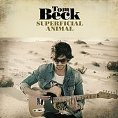 Superficial Animal by Tom Beck