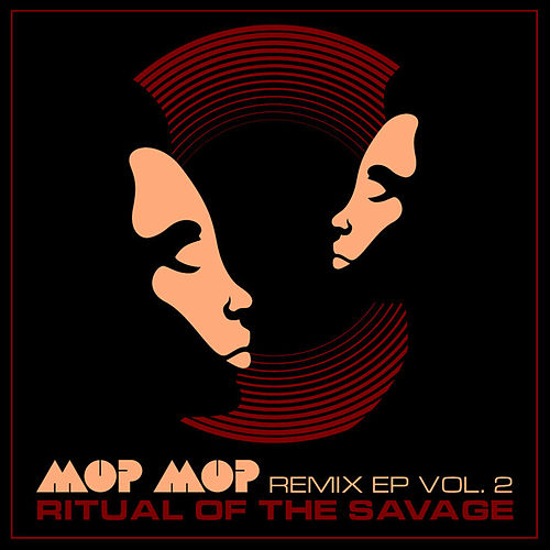 Ritual Of The Savage Remix EP Pt.2 by Mop Mop