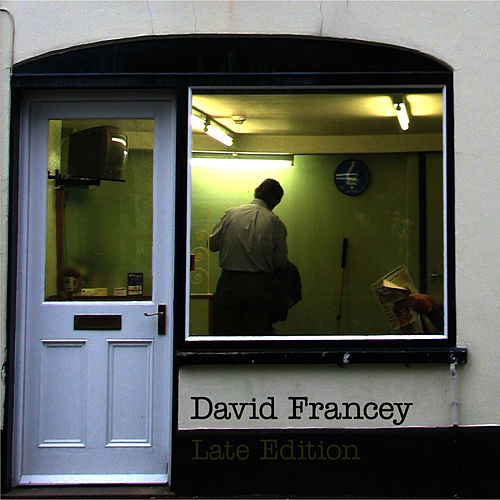 Late Edition by David Francey