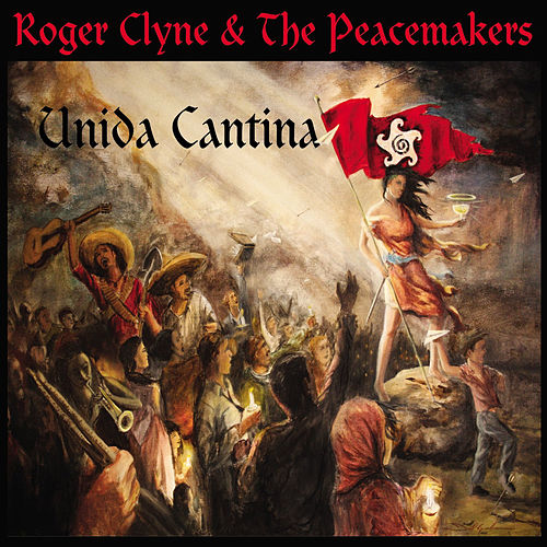 Unida Cantina by Roger Clyne & The Peacemakers