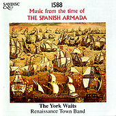 1588 - Music from the time of the Spanish Armada by The York Waits