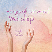 Songs of Universal Worship by Circle Of Friends