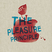 The Pleasure Principle by DJ T.
