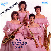 Diversions with the Fairer Sax by Saxophone Quartet