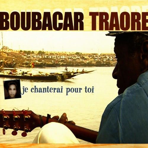 Je chanterai pour toi by Boubacar Traore