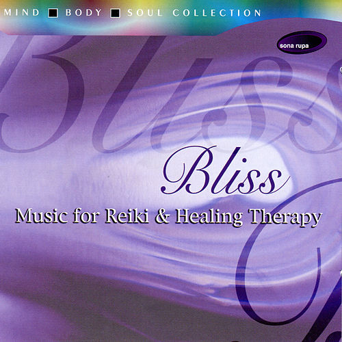Bliss: Music for Reiki & Healing Therapy by Rakesh Chaurasia