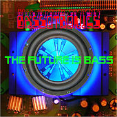 Bass Mekanik Presents:  Bassotronics by Bassotronics